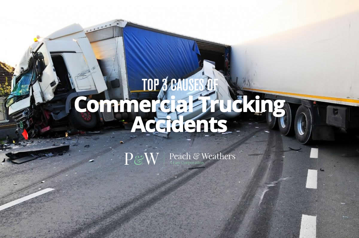 Top 3 Causes of Commercial Trucking Accidents