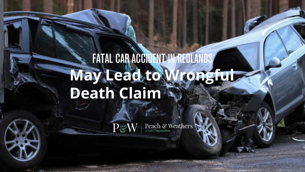 Fatal Car Accident in Redlands May Lead to Wrongful Death Claim